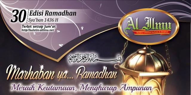 Marhaba ya... Ramadhan Meraih Keutamaan, Mengharap Ampunan