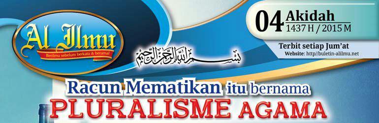 Racun Mematikan itu Bernama Pluralisme Agama